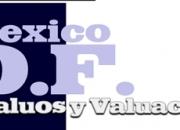 Mexico DF Avaluos y Valuacion. Peritos Valuadores Inmobiliarios.