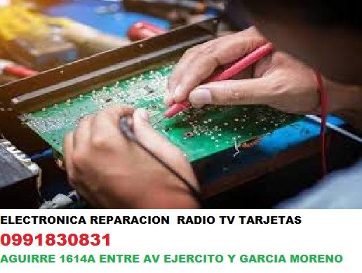 Electronica reparacion radio tv 0991830831 aguirre 1614a entre av ejercito y g moreno
